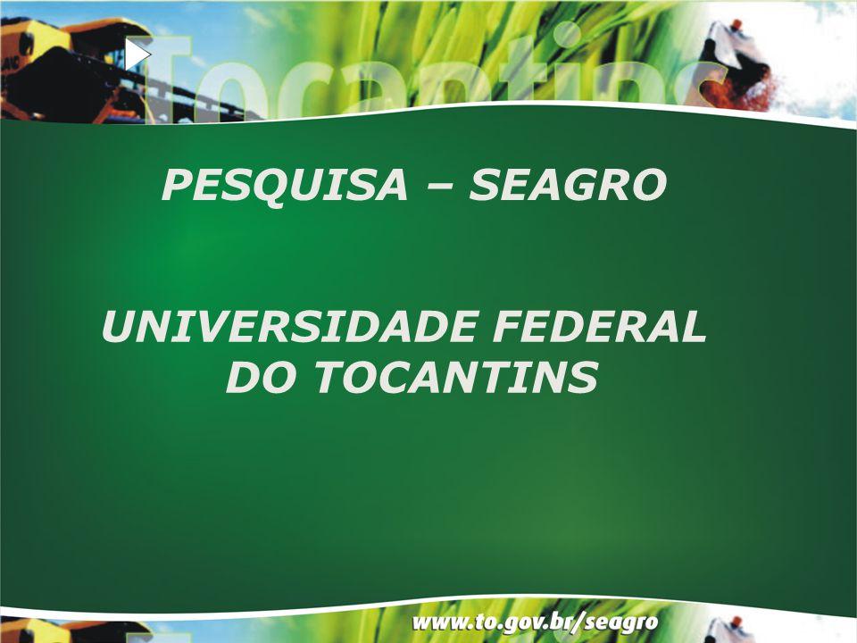 PESQUISA – SEAGRO UNIVERSIDADE FEDERAL DO TOCANTINS