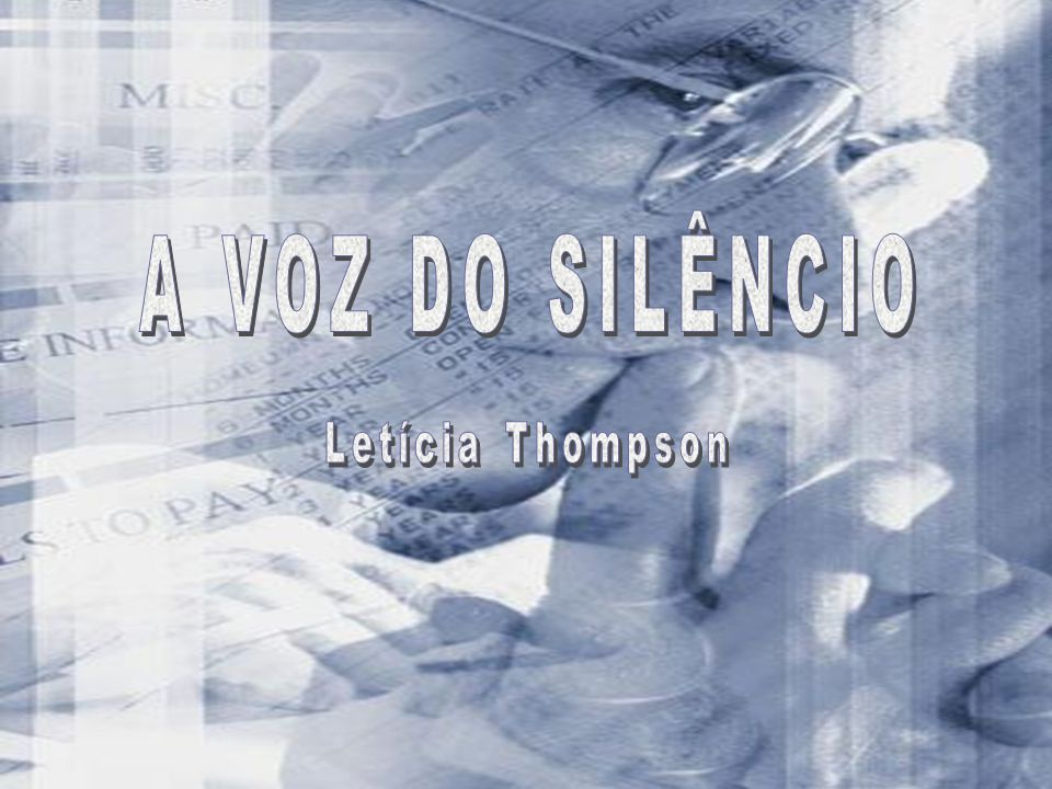 A VOZ DO SILÊNCIO Letícia Thompson