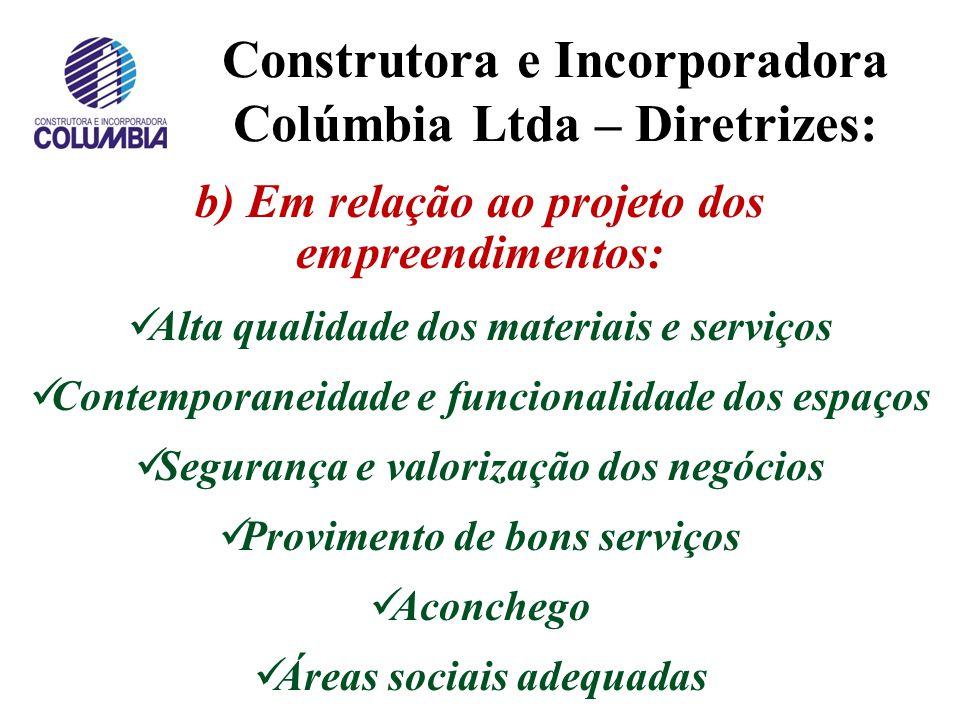 Construtora e Incorporadora Colúmbia Ltda – Diretrizes: