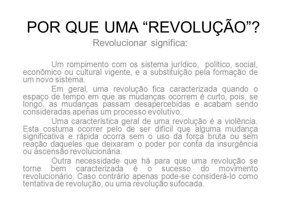 POR QUE UMA REVOLUÇÃO