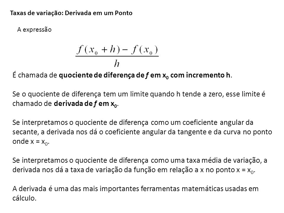 É chamada de quociente de diferença de f em x0 com incremento h.