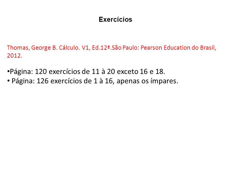 Página: 120 exercícios de 11 à 20 exceto 16 e 18.