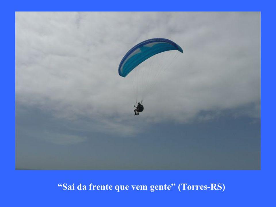 Sai da frente que vem gente (Torres-RS)
