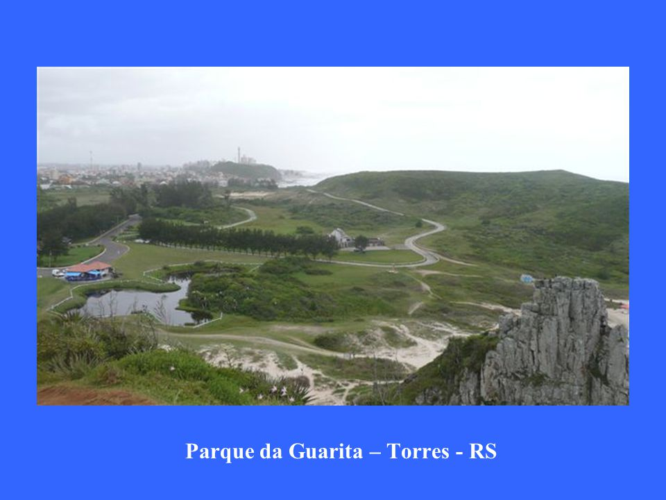 Parque da Guarita – Torres - RS