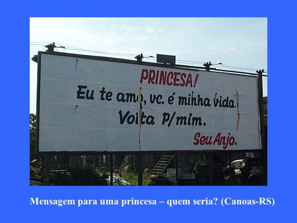 Mensagem para uma princesa – quem seria (Canoas-RS)