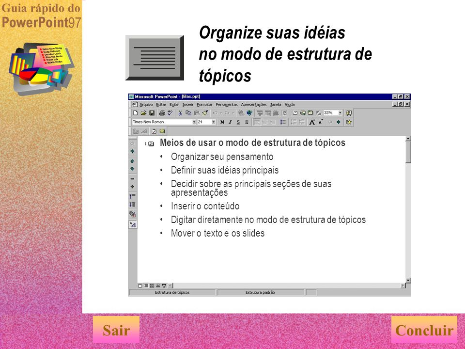 Organize suas idéias no modo de estrutura de tópicos