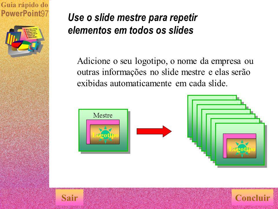 Use o slide mestre para repetir elementos em todos os slides