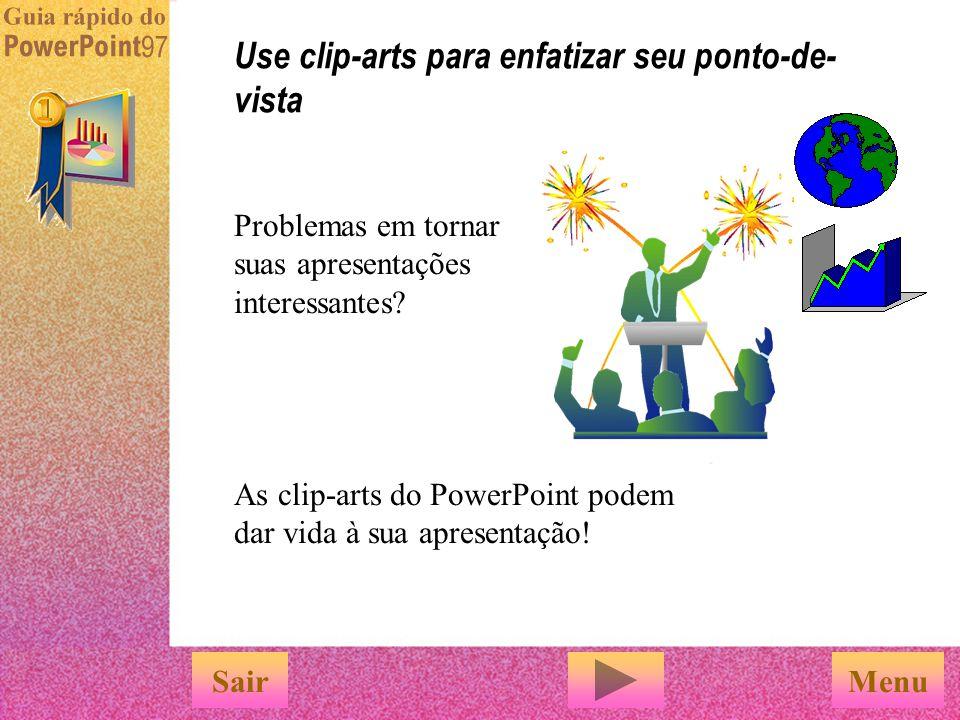 Use clip-arts para enfatizar seu ponto-de-vista