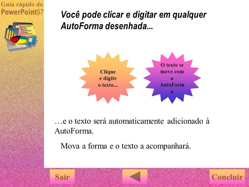 Você pode clicar e digitar em qualquer AutoForma desenhada...