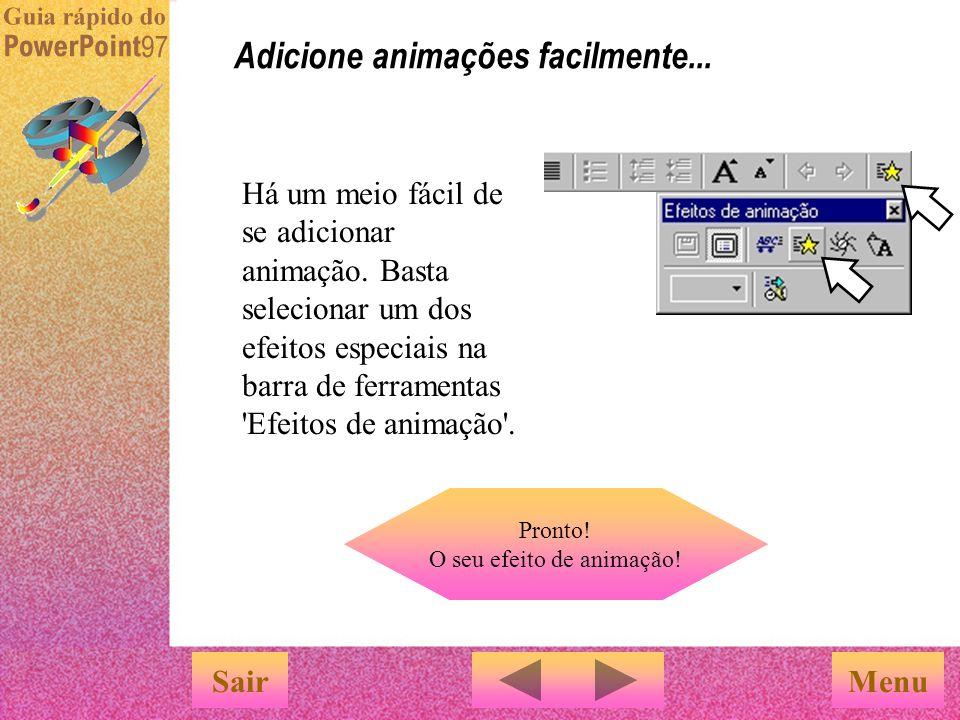 Adicione animações facilmente...