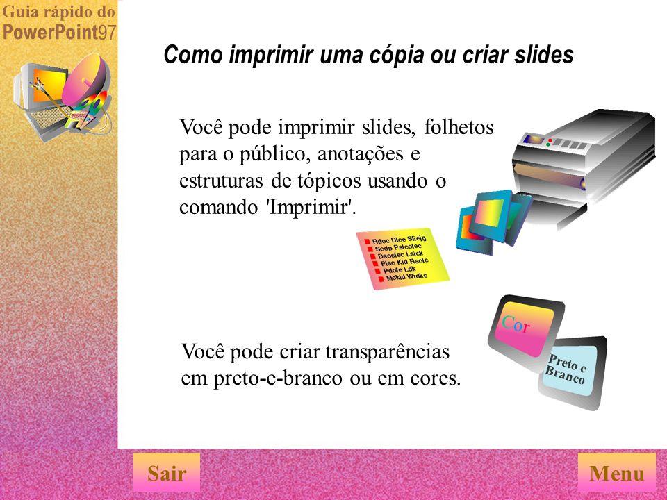 Como imprimir uma cópia ou criar slides