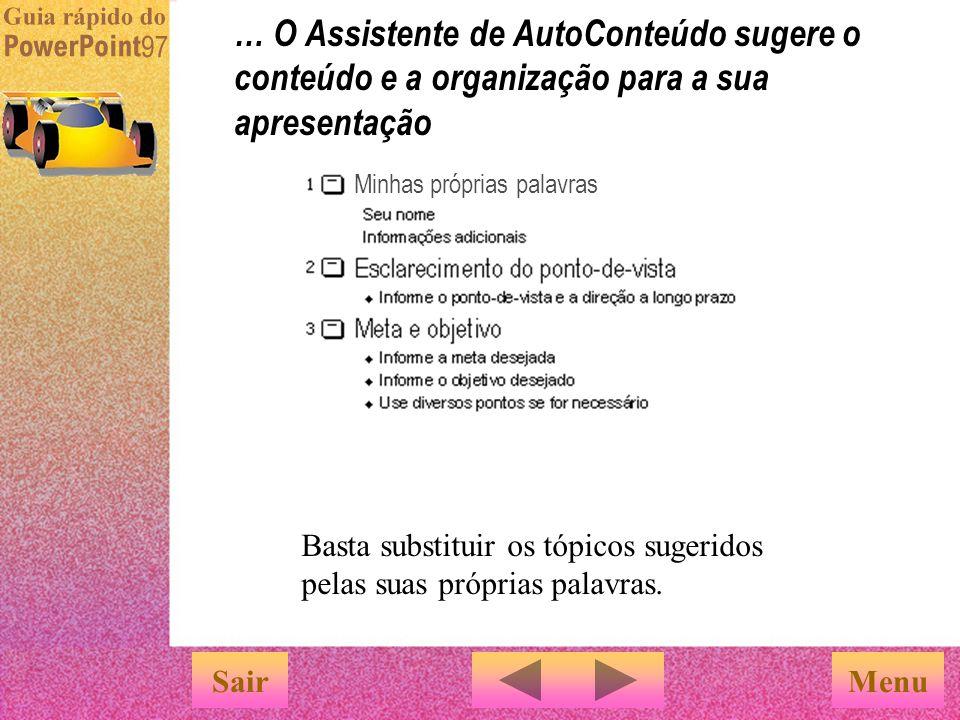 … O Assistente de AutoConteúdo sugere o conteúdo e a organização para a sua apresentação