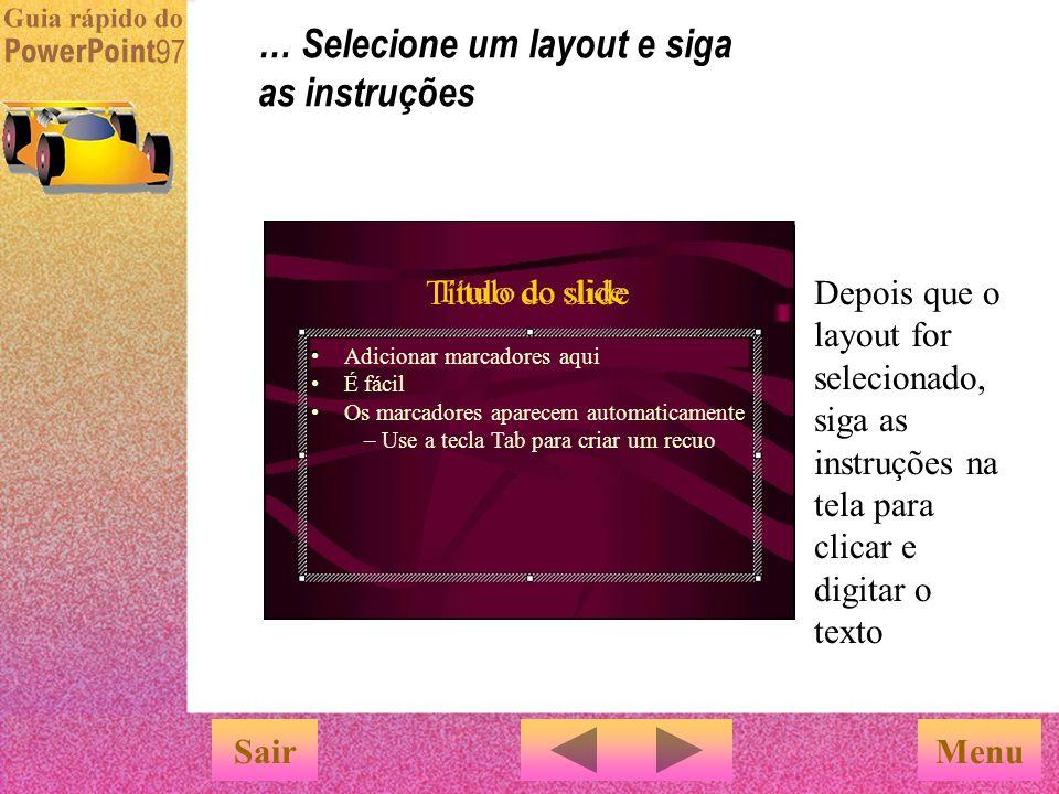 … Selecione um layout e siga as instruções