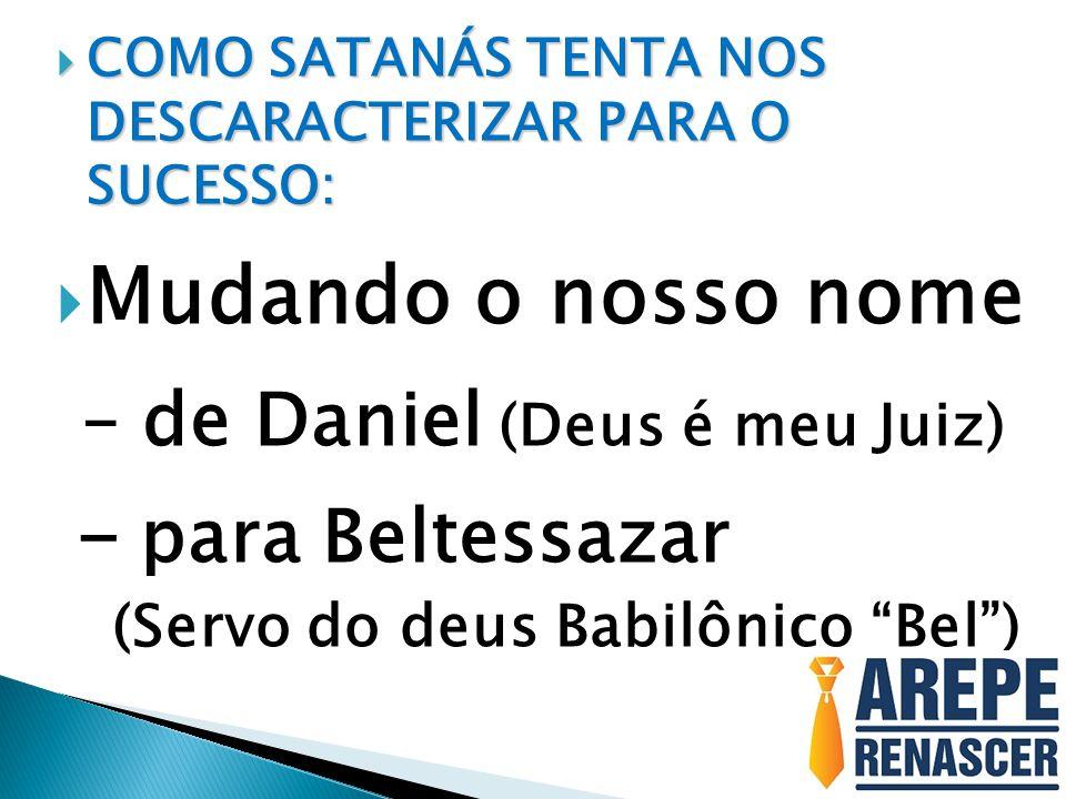 – de Daniel (Deus é meu Juiz)