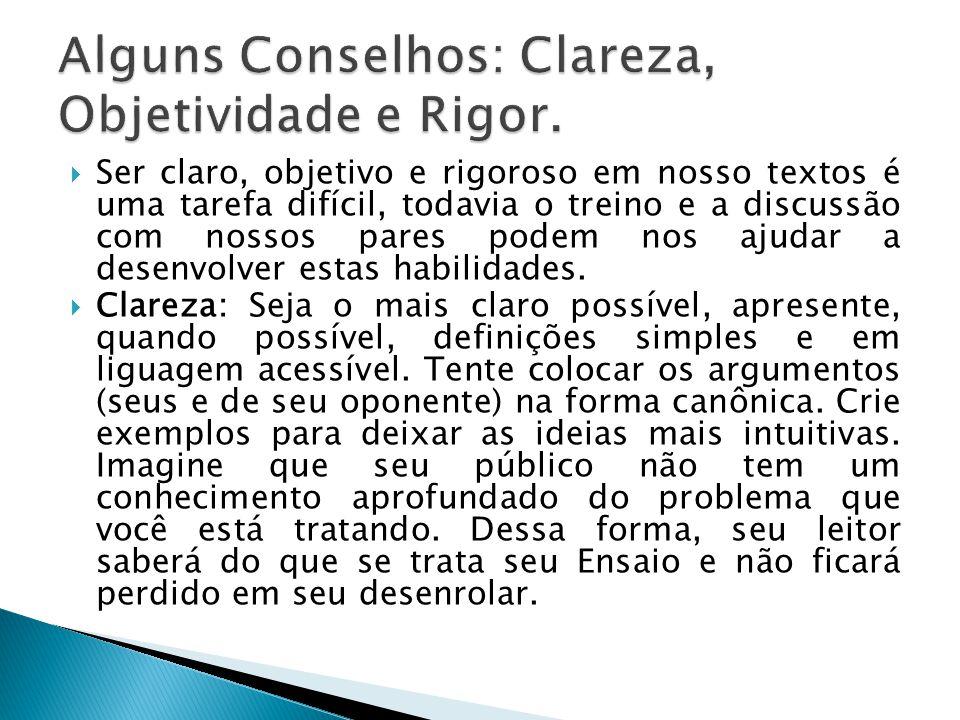 Alguns Conselhos: Clareza, Objetividade e Rigor.