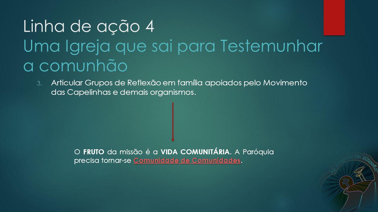 Linha de ação 4 Uma Igreja que sai para Testemunhar a comunhão