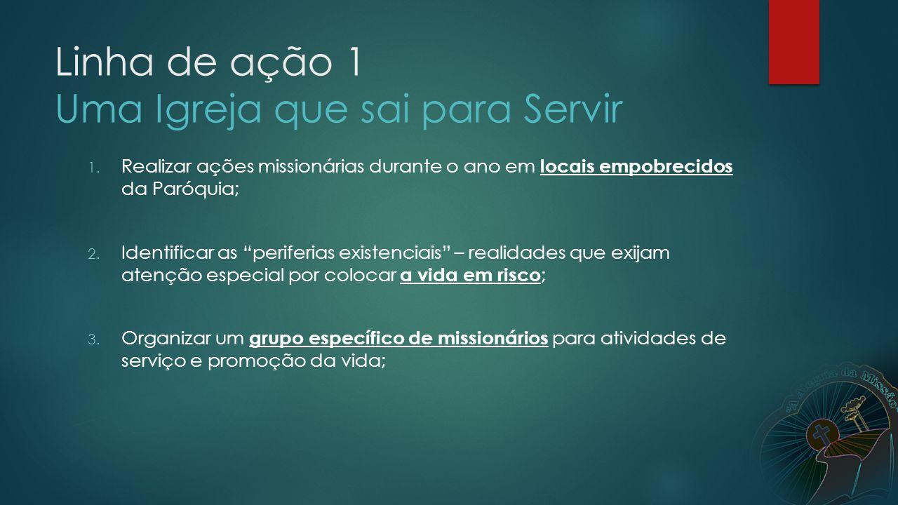 Linha de ação 1 Uma Igreja que sai para Servir