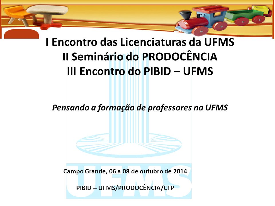 I Encontro das Licenciaturas da UFMS II Seminário do PRODOCÊNCIA