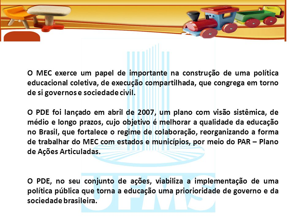 O MEC exerce um papel de importante na construção de uma política educacional coletiva, de execução compartilhada, que congrega em torno de si governos e sociedade civil.