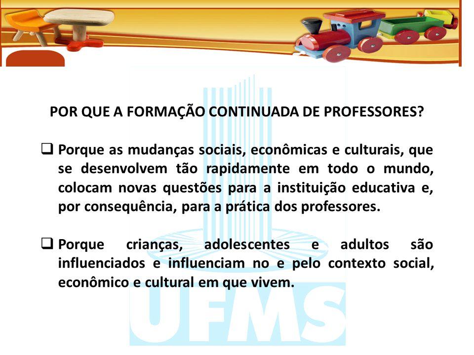 POR QUE A FORMAÇÃO CONTINUADA DE PROFESSORES