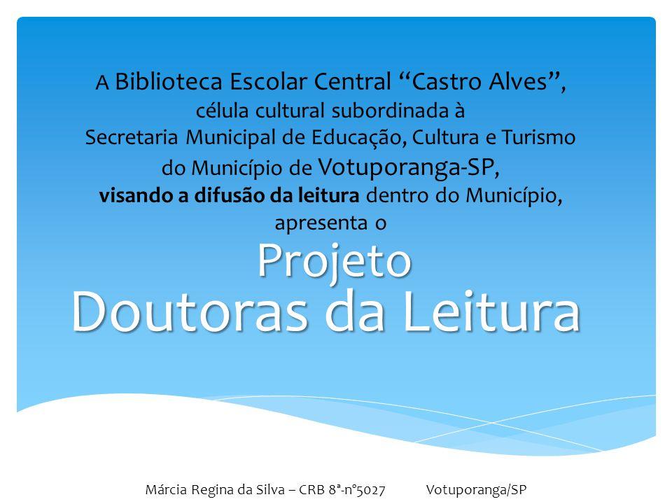Márcia Regina da Silva – CRB 8ª-nº5027 Votuporanga/SP
