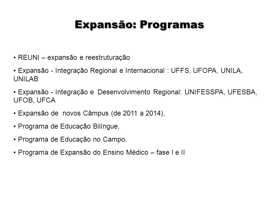 Expansão: Programas REUNI – expansão e reestruturação