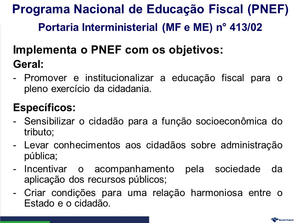 Programa Nacional de Educação Fiscal (PNEF) Portaria Interministerial (MF e ME) n° 413/02