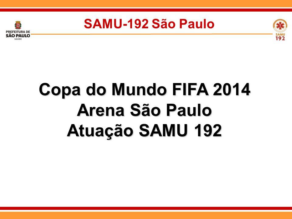 Copa do Mundo FIFA 2014 Arena São Paulo Atuação SAMU 192