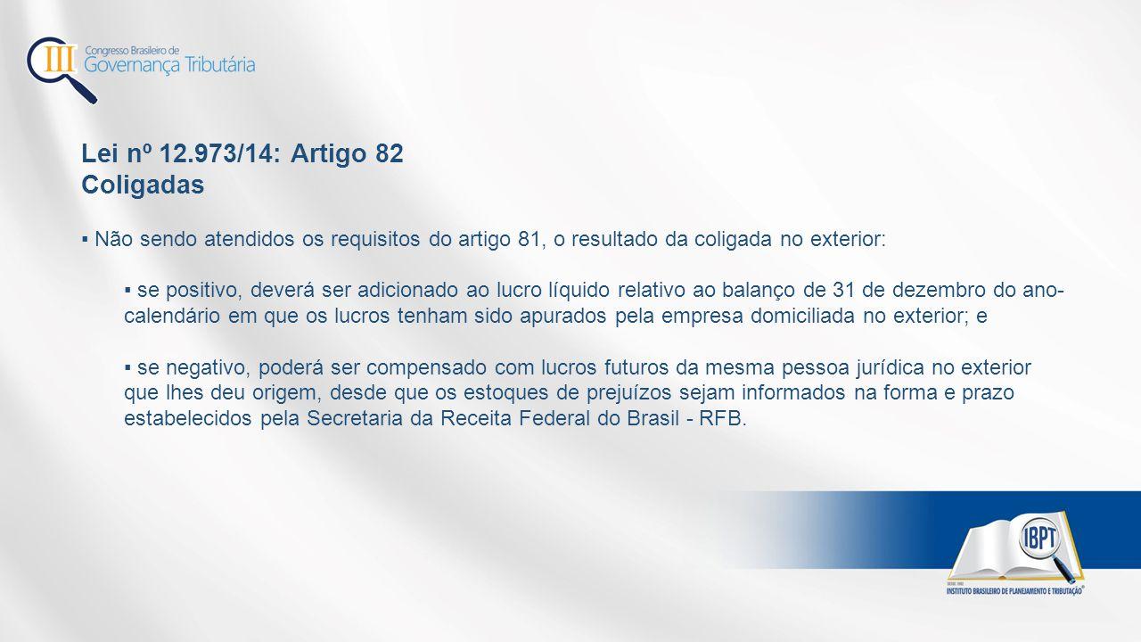 Lei nº 12.973/14: Artigo 82 Coligadas