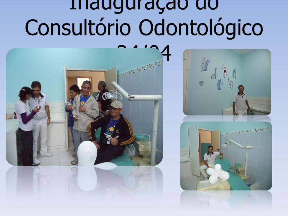 Inauguração do Consultório Odontológico 24/04
