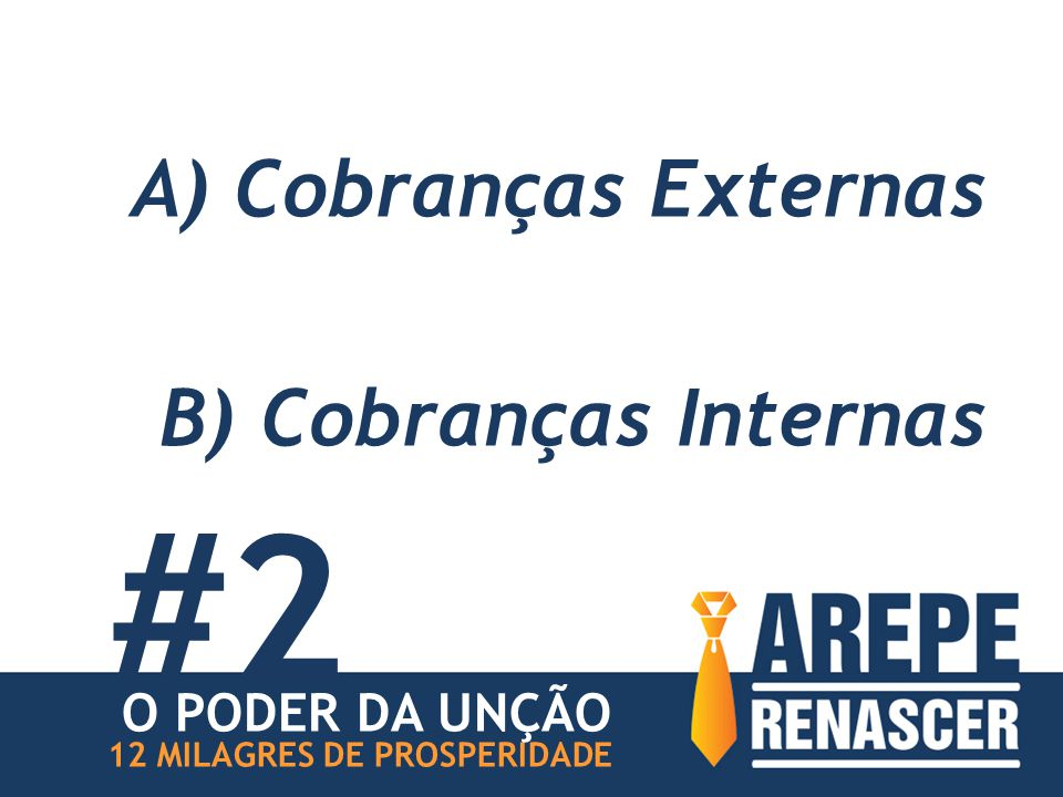 #2 A) Cobranças Externas B) Cobranças Internas O PODER DA UNÇÃO