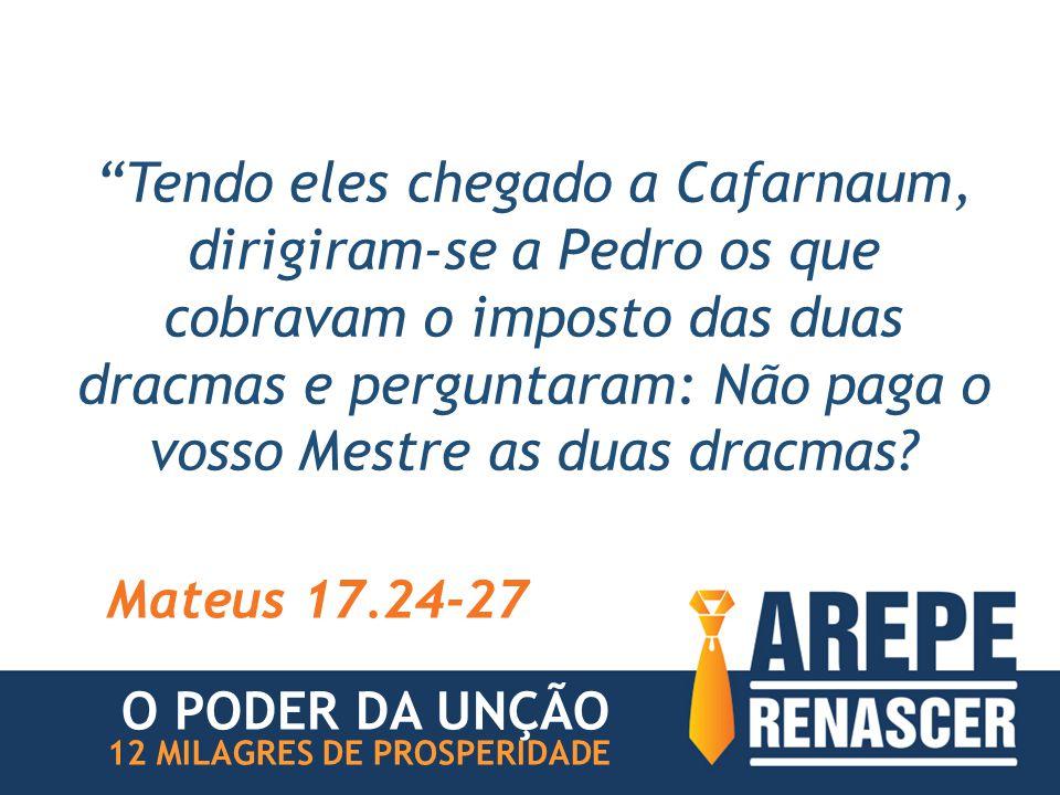 Tendo eles chegado a Cafarnaum, dirigiram-se a Pedro os que cobravam o imposto das duas dracmas e perguntaram: Não paga o vosso Mestre as duas dracmas