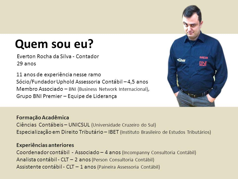 Quem sou eu Everton Rocha da Silva - Contador 29 anos