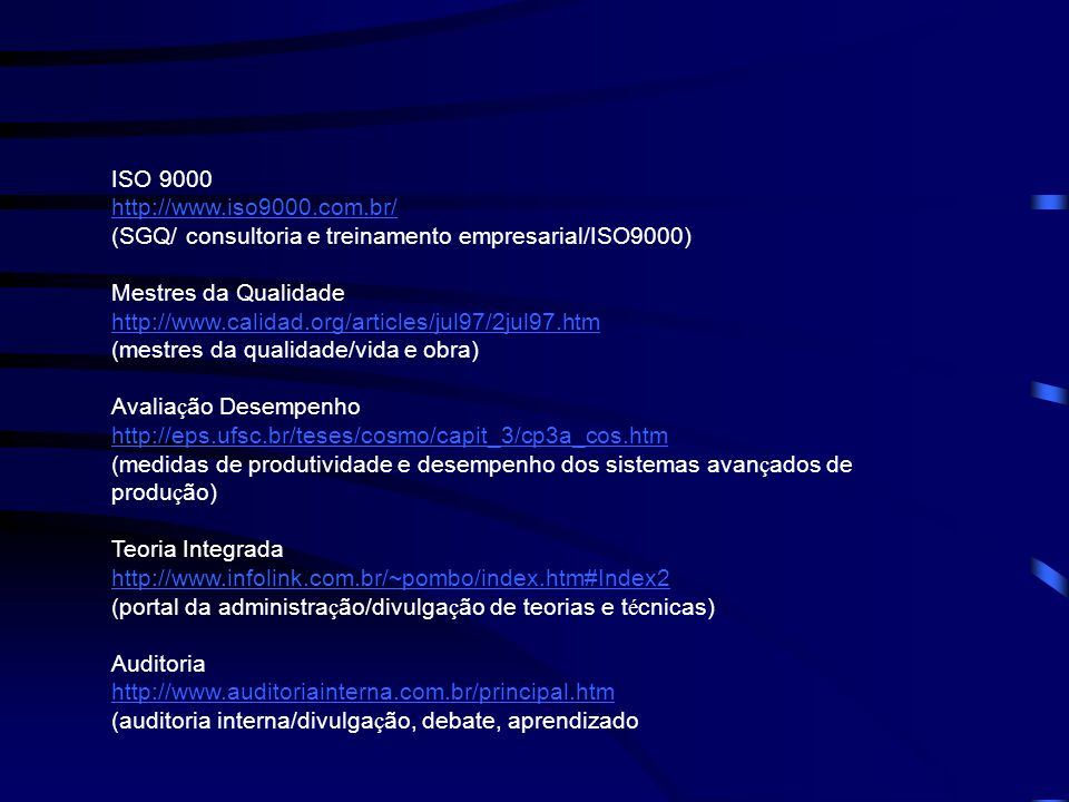 ISO 9000 http://www.iso9000.com.br/ (SGQ/ consultoria e treinamento empresarial/ISO9000) Mestres da Qualidade.