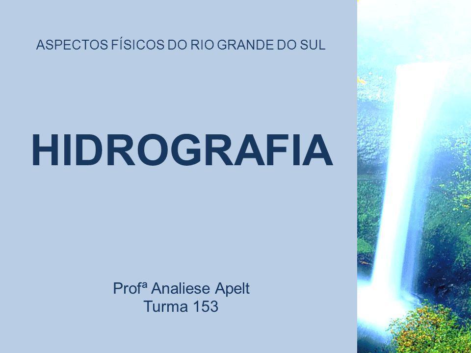 HIDROGRAFIA Profª Analiese Apelt Turma 153