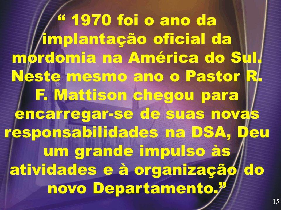 1970 foi o ano da implantação oficial da mordomia na América do Sul