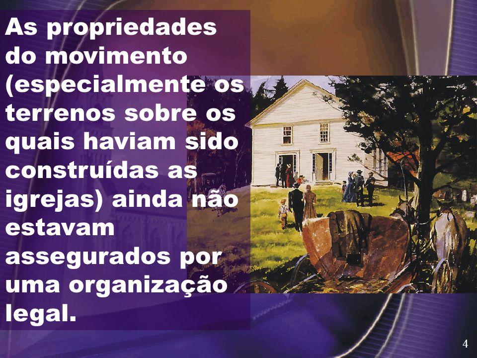 As propriedades do movimento (especialmente os terrenos sobre os quais haviam sido construídas as igrejas) ainda não estavam assegurados por uma organização legal.