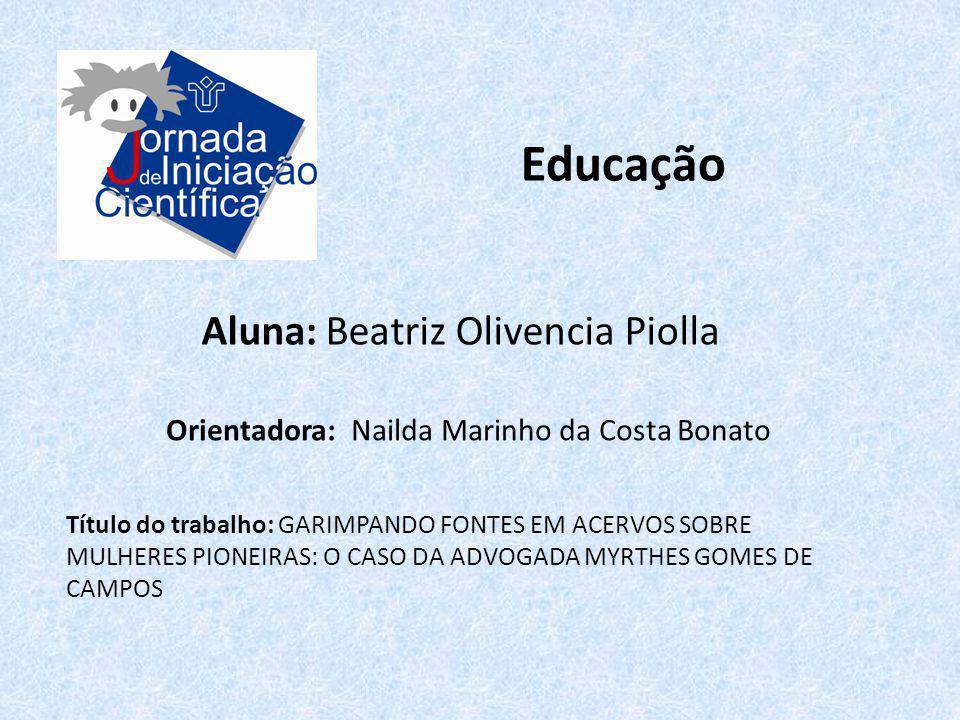 Educação Aluna: Beatriz Olivencia Piolla