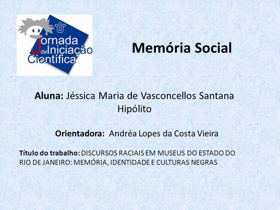 Memória Social Aluna: Jéssica Maria de Vasconcellos Santana Hipólito