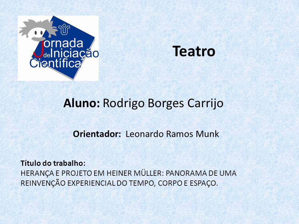 Teatro Aluno: Rodrigo Borges Carrijo Orientador: Leonardo Ramos Munk