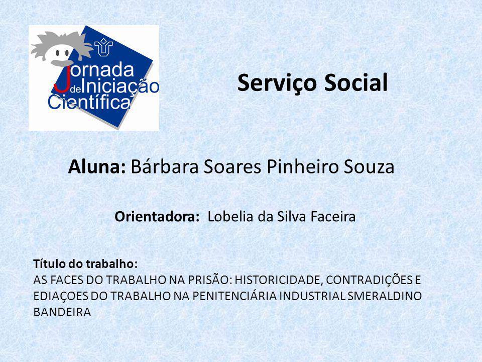 Serviço Social Aluna: Bárbara Soares Pinheiro Souza