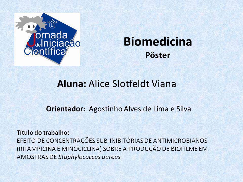 Biomedicina Aluna: Alice Slotfeldt Viana Pôster