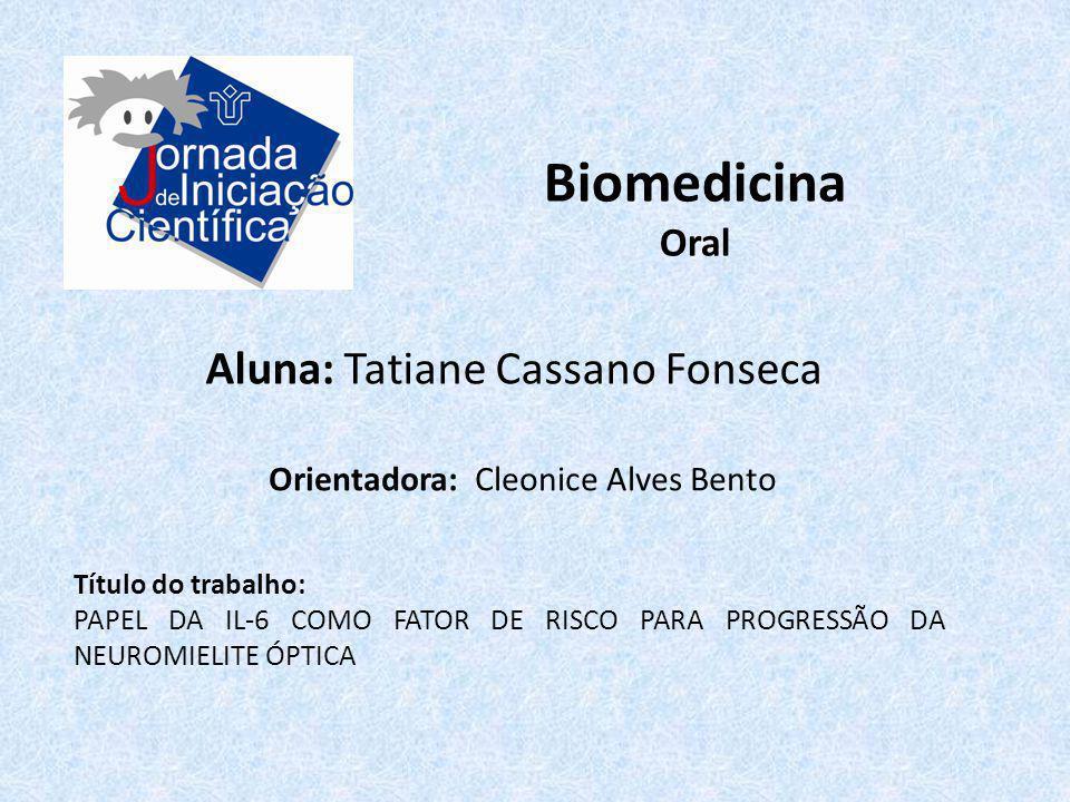 Biomedicina Aluna: Tatiane Cassano Fonseca Oral