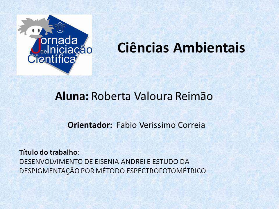 Ciências Ambientais Aluna: Roberta Valoura Reimão