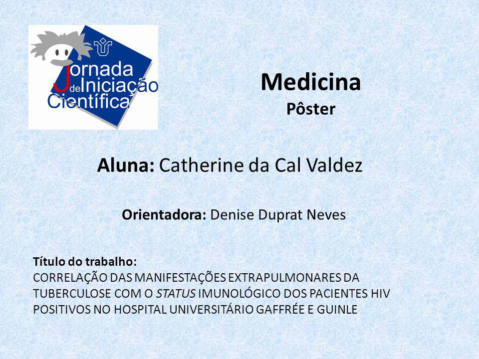 Medicina Aluna: Catherine da Cal Valdez Pôster