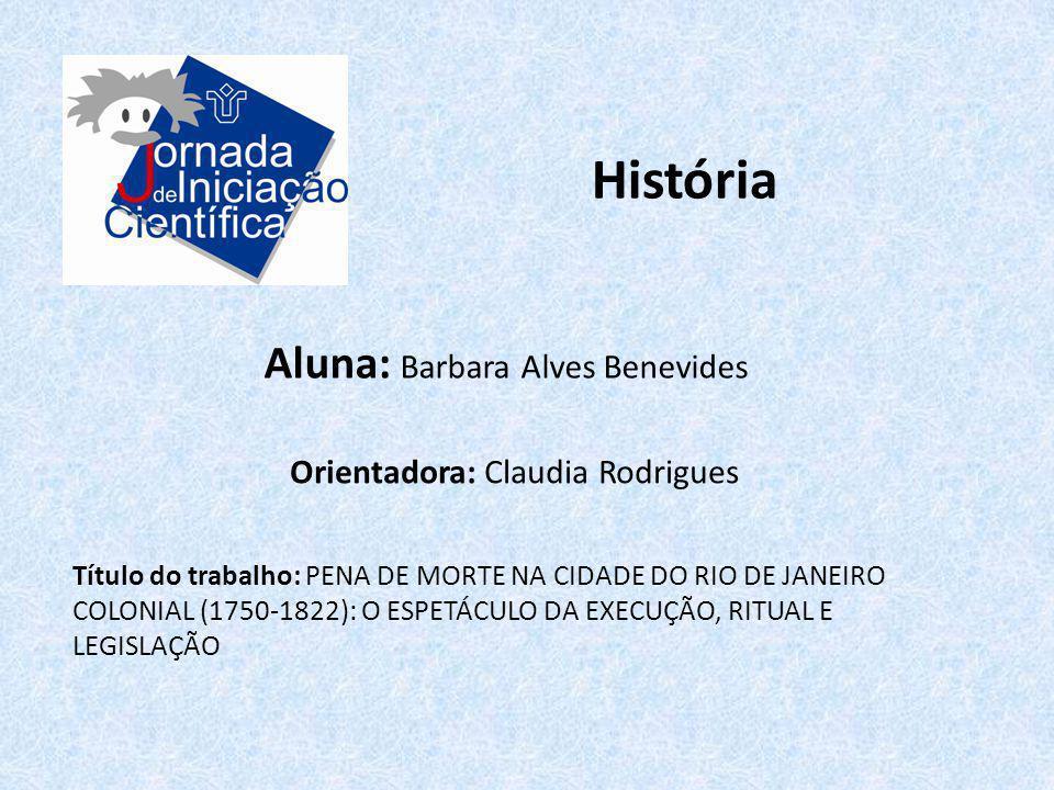 História Aluna: Barbara Alves Benevides Orientadora: Claudia Rodrigues