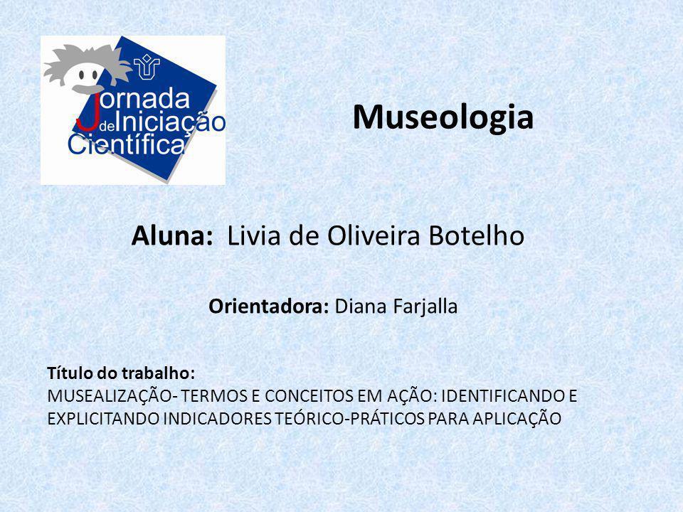 Museologia Aluna: Livia de Oliveira Botelho