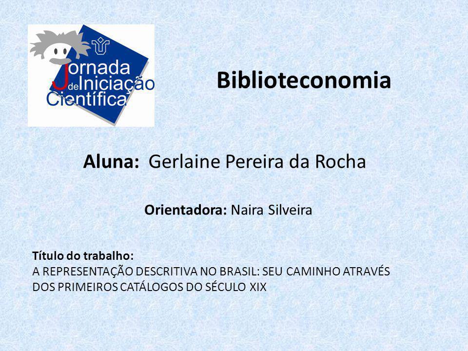 Biblioteconomia Aluna: Gerlaine Pereira da Rocha