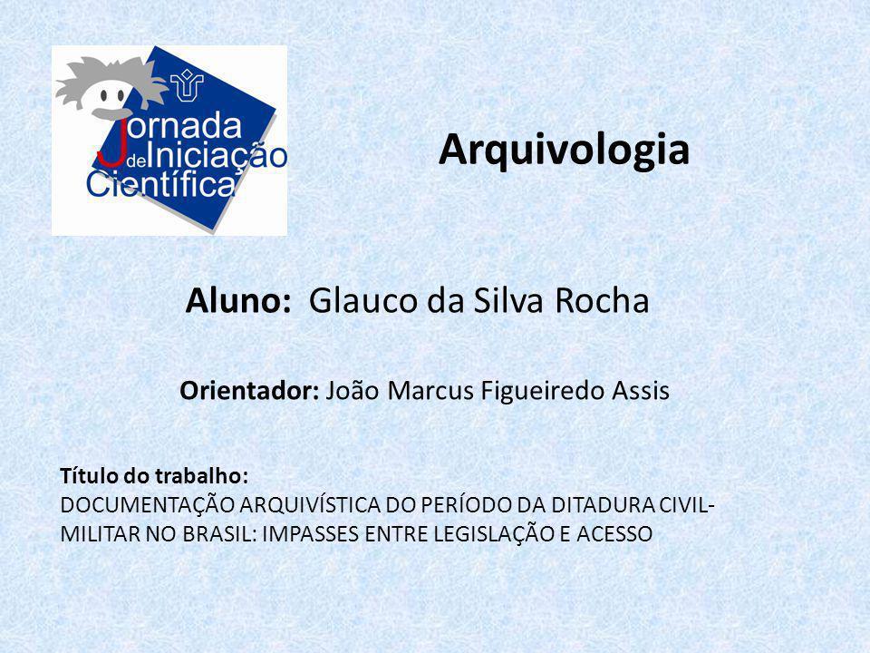 Arquivologia Aluno: Glauco da Silva Rocha
