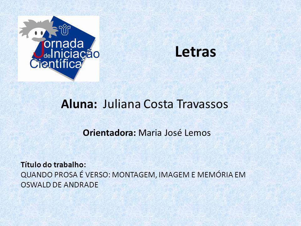 Letras Aluna: Juliana Costa Travassos Orientadora: Maria José Lemos